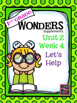 1st Grade Wonders (2014) - Unit 2 Week 4 - Let's Help