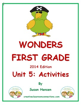 Wonders First Grade Reading Unit 5: Activities 2014