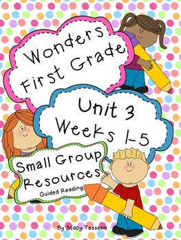 Wonders First Grade: Small Group Resources-Unit 3