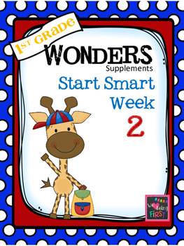 1st Grade Wonders - Start Smart  Week 2 of 3