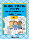 Wonders First Grade: Spelling and High Frequency Resources- Unit 6