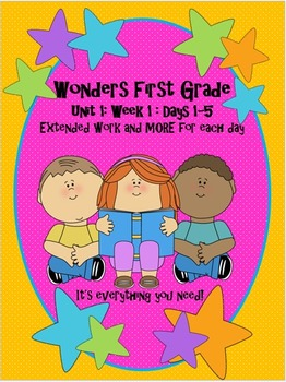 Wonders First Grade- Unit 1: Week 1: Days 1-5: Work for Each Day