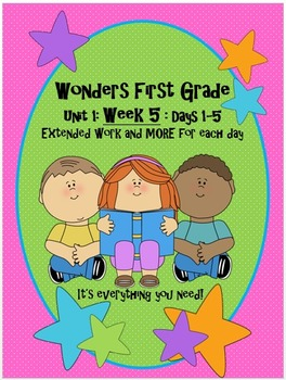 Wonders First Grade- Unit 1: Week 5: Days 1-5 Extended Wor
