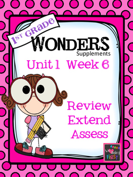 1st Grade Wonders - Unit 1 Week 6 - Review and Assess