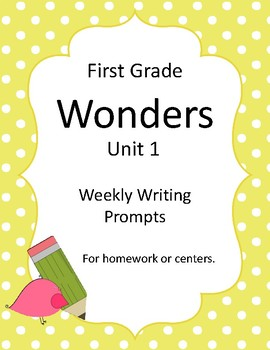 Wonders First Grade Unit 1 Writing Prompts