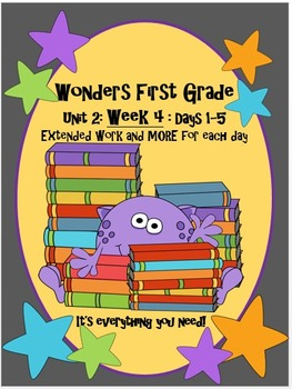 Wonders First Grade: Unit 2: Week 4: Days 1-5: Extended Lessons for Each Day
