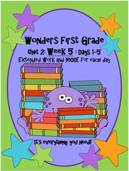 Wonders First Grade-Unit 2: Week 5: Days 1-5-Extended Lessons for Each Day