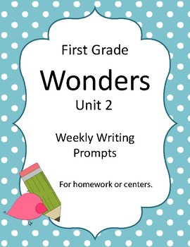 Wonders First Grade Unit 2 Writing Prompts