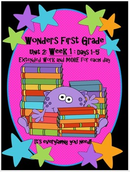 Wonders First Grade- Unit 2:Week 1:Days 1-5 Extended Lessons for Each Day