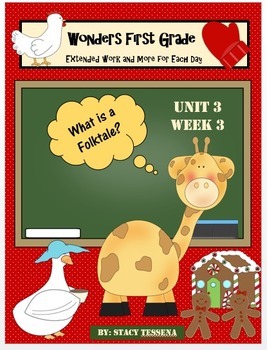 Wonders First Grade: Unit 3 Week 3 Days 1-5: Extended Less