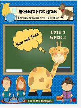 Wonders First Grade: Unit 3 Week 4 Days 1-5: Extended Less
