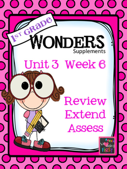 1st Grade Wonders - Unit 3 Week 6 - FREEBIE