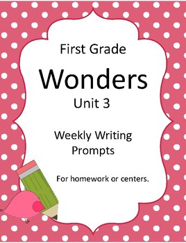 Wonders First Grade Unit 3 Writing Prompts
