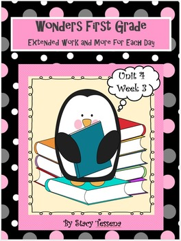 Wonders First Grade: Unit 4 Week 3 Days 1-5: Extended Resources