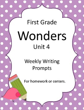 Wonders First Grade Unit 4 Writing Prompts