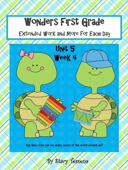 Wonders First Grade: Unit 5 Week 4 Days 1-5: Extended Resources