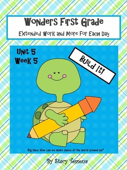 Wonders First Grade: Unit 5 Week 5 Days 1-5: Extended Resources