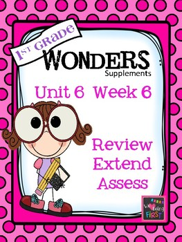 1st Grade Wonders  Unit 6 Week 6 Word Assessment