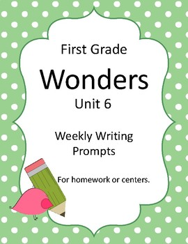 Wonders First Grade Unit 6 Writing Prompts