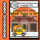 Wonders First Grade What Time is It? Skills Supplement