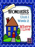1st grade Wonders (2014) - Unit 1 Week 2 - Where I Live