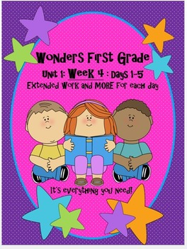 Wonders Frist Grade- Unit 1:Week 4: Days 1-5: Extended Work for Each Day