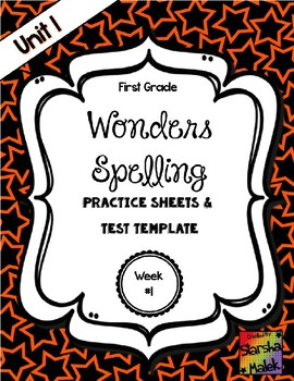 Wonders Grade 1 Unit 1 Week 1 Spelling Practice Sheets (S.Malek)