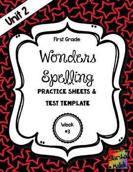 Wonders Grade 1 Unit 2 Week 3 Spelling Review Sheets (S.Malek)