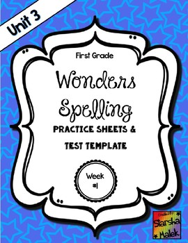 Wonders Grade 1 Unit 3 Week 1 Spelling Review Sheets (S.Malek)