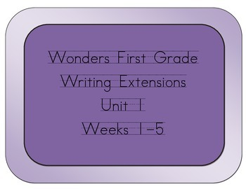 Wonders Grade 1 Writing Extensions for Unit 1