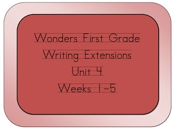 Wonders Grade 1 Writing Extensions for Unit 4