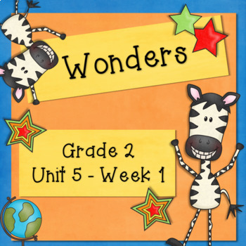 Wonders - Grade 2 - Unit 5 - Week 1