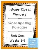 Wonders :: Grade 3 :: Cloze Spelling Passages :: Unit One