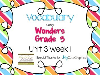 Wonders Grade 3: Unit 3 Week 1 Vocabulary Games