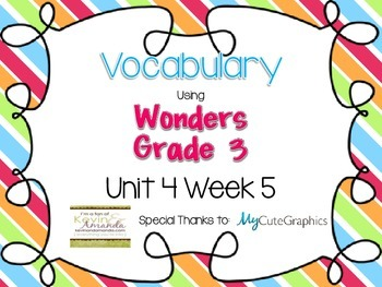 Wonders Grade 3: Unit 4 Week 5 Vocabulary Games