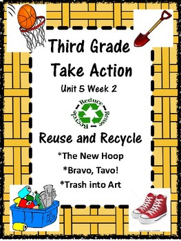 Wonders:  Grade 3 Unit 5.2 Reuse and Recycle