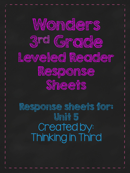 Wonders Grade 3: Unit 5 Leveled Readers Response Sheets