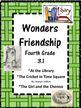 Wonders:  Grade 4 Unit 3.1  Friendship