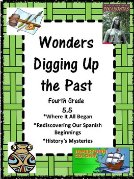 Wonders:  Grade 4 Unit 5.5  Digging Up the Past
