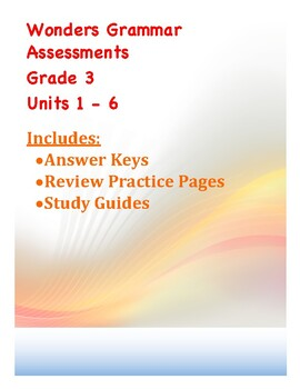 Wonders Grammar Grade 3 Assessments Units 1-6