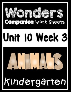 Wonders Kindergarten Centers/Worksheets Unit 10 Week 3