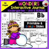 Wonders Kindergarten Interactive Journal Unit 6 BUNDLE