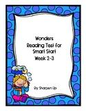 Wonders Kindergarten Reading Test Smart Start Week 2-3 with Answer Keys