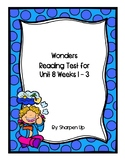 Wonders Kindergarten Reading Test Unit 8 Week 1-3 with Answer Keys