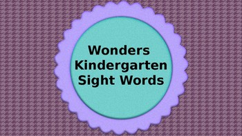 Wonders Kindergarten Sight Words - PowerPoint