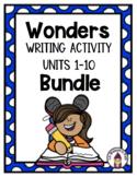 Wonders Kindergarten Unit 1-10 Writing Activity Bundle