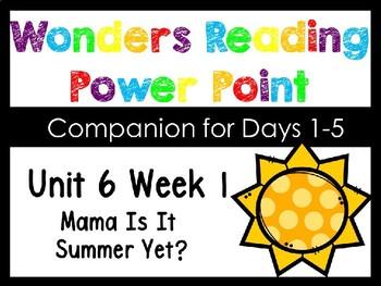 Wonders Kindergarten Unit 6 Week 1 Power Point Mama Is It Summer Yet?