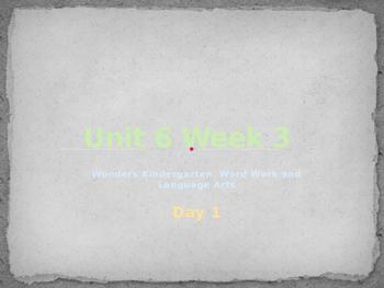 Wonders Kindergarten Unit 6 Week 3