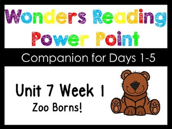 Wonders Kindergarten Unit 7 Week 1 Power Point Zoo Borns!