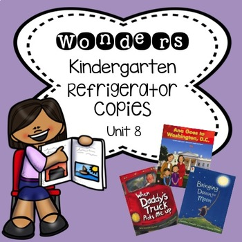 Wonders Kindergarten Unit 8 Week 1-3 Refrigerator Copy